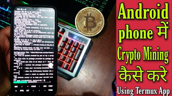 Termux से Mobile में Crypto Mining कैसे करे ? l How to mine cryptocurrency in android mobile